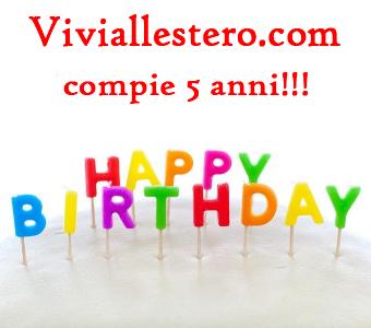 Viviallestero.com compie 5 anni, tanti auguri a voi!