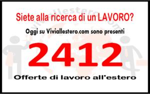2412 offerte di lavoro presenti su Viviallestero.com