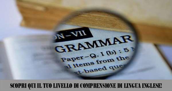 Scopri il tuo livello di comprensione della lingua inglese