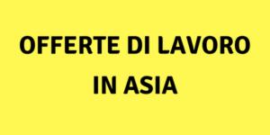Offerte di lavoro in Asia