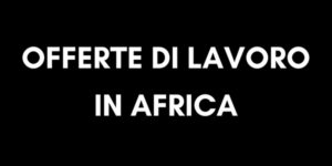 Offerte di lavoro in Africa