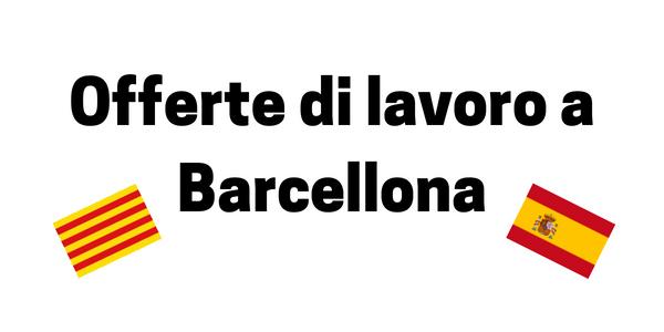Offerte di lavoro a Barcellona