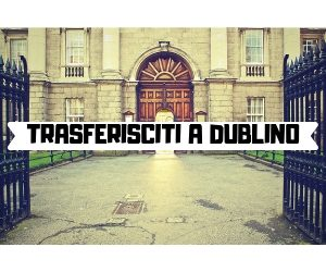 TRASFERISCITI A DUBLINO