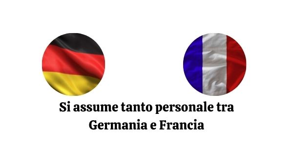 Si assume tanto personale tra Germania e Francia