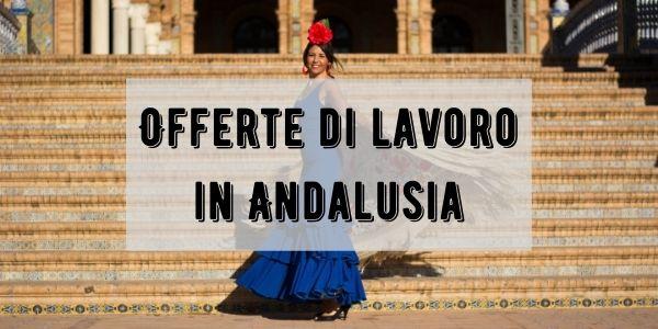 Lavoro in Andalusia: eccovi gli annunci sempre aggiornati